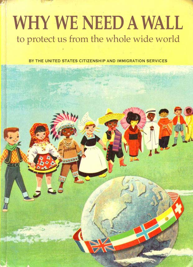 And Who's Gonna pay For It? ~ Why We Need a Wall ~ inappropriate children books ~terrible, bad kids books