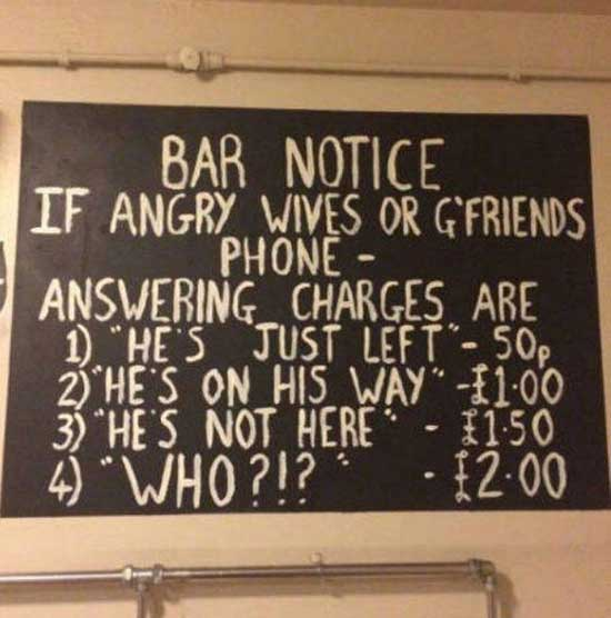 33 Funny Pics and Memes of the Day ~ funny bar signs, if angry wife or girlfriend calls phones charges