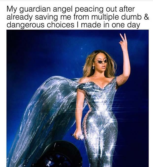 35 Funny Pics and Memes Ya Gotta See ~ Beyonce guardian angel