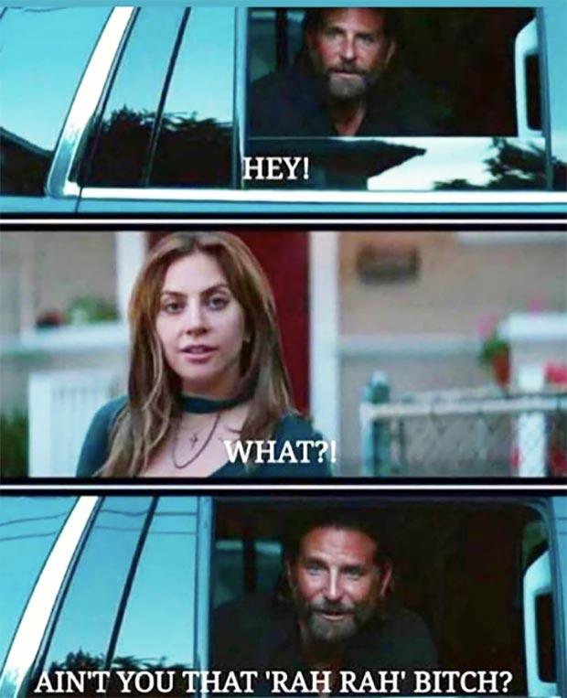 Random Humor : 35 Funny Memes and Pics ~ Lady Gage Star is Born Meme Bradley Cooper Lady Gaga Rah