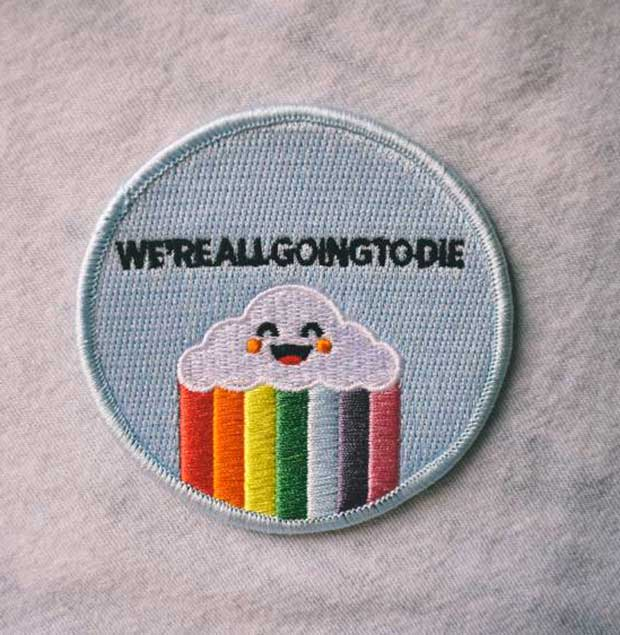 35 Funny Pics and Memes Ya Gotta See ~ clothing patch rainbow cloud all gonna die