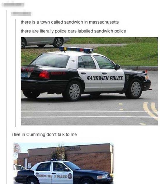 35 Funny Memes and Pics Ya Gotta See ~ funny town police car names sandwich cumin