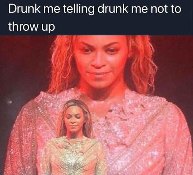 35 Funny Memes and Pics of Humor Galore ~ drunk me