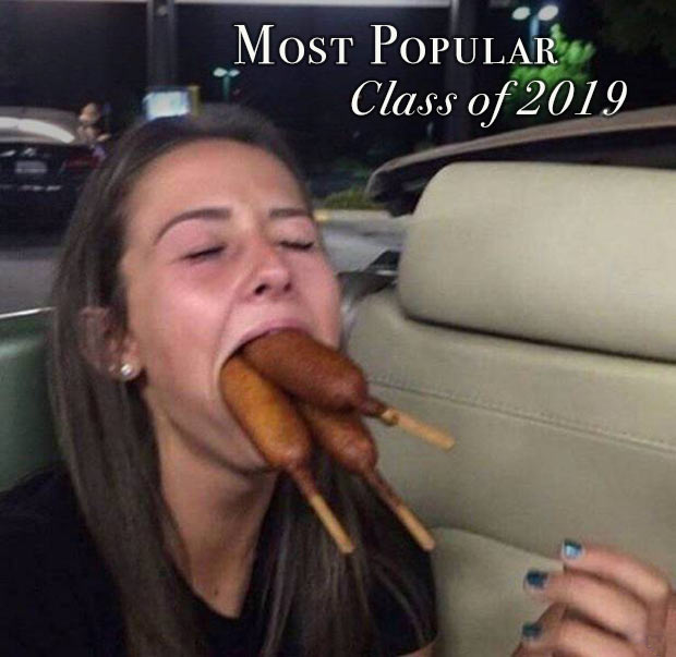 35 Funny Memes and Random Pics to Boost Your Humor Level... girl stuffing mouth with corndogs, voted most popular class 2019