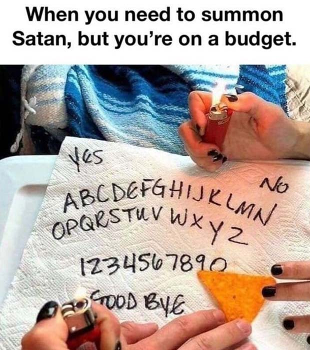 33 Funny Memes and Crazy Pics That'll Tickle Your Soul ~ summon Satan on a budget ouija board Doritos