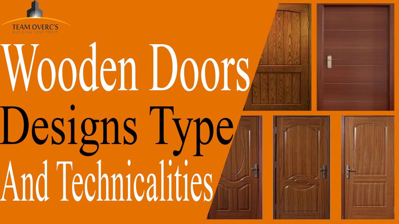 Wooden Doors Designs Types And Technicalities During House Construction