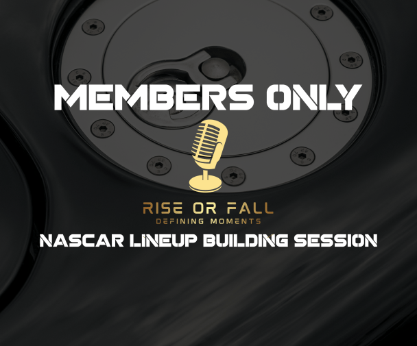 NASCAR DFS Lineup Building Members Only Strategy Session