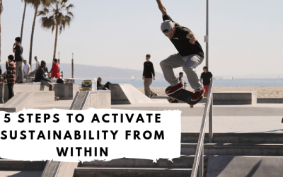 5 Steps to Activate Sustainability Within Organizations