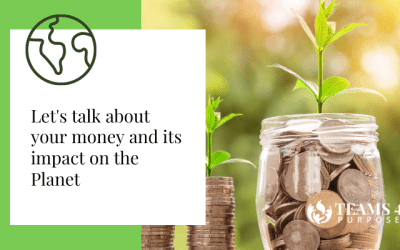 Did you know that your money has an impact on the Planet?
