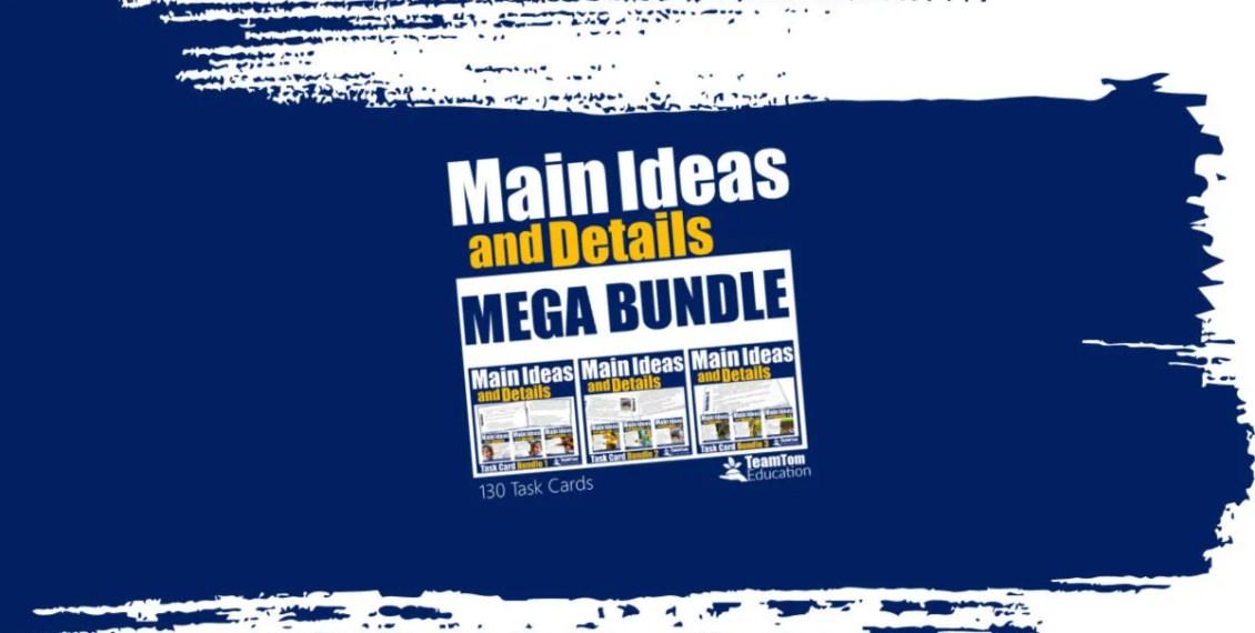 Main Idea Task Cards Mega Bundle - TeamTom Education 1200