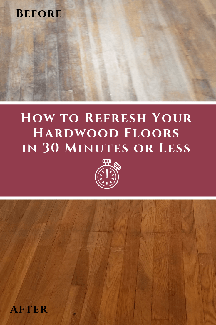 How To Refresh Your Hardwood Floors In 30 Minutes Or Less Team
