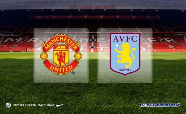 Manchester United V Aston Villa Match Preview