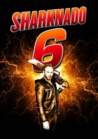 Sharknado 6 The Last Sharknado It's About Time