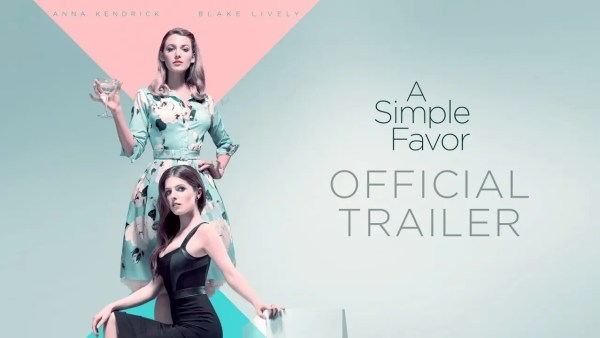 A Simple Favor Anna Kendrick, Blake Lively