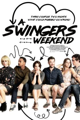 A Swingers Weekend Movie Poster - Relationships are put to the test as a perfectly planned swinger's weekend goes awry with the introduction of uninvited guests.