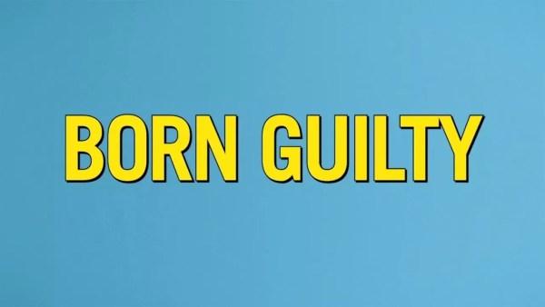 Born Guilty Movie