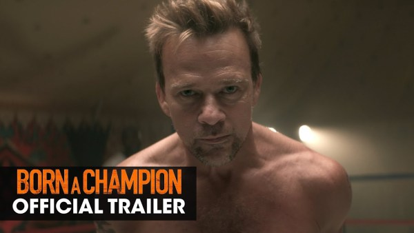 Born A Champion Movie (2021) starring Sean Patrick Flanery