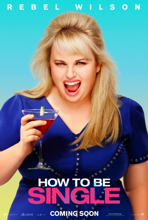 How to be single the 2016 comedy movie starring rebel wilson click on a picture to enlarge ccuart Image collections