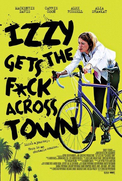 Izzy Gets The Fuck Across Town Movie Poster