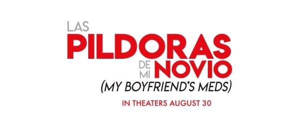 LAS PILDORAS DE MI NOVIO (My Boyfriend's Meds)