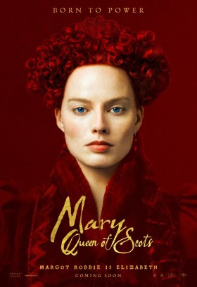 Margot Robbie Mary is Elizabeth - Queen Of Scots - Born to power