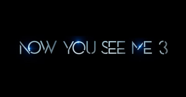 Now You See Me 3 Movie