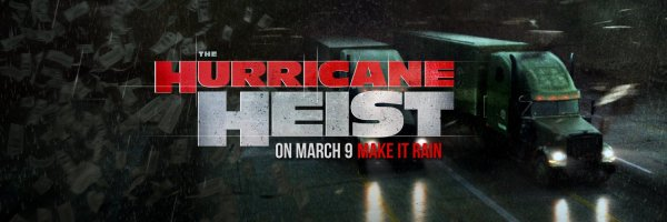 The Hurricane Heist - Make It Rain - #MakeItRain