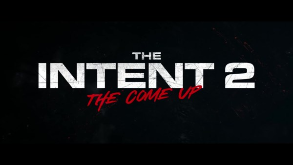 The Intent 2 The Come Up Movie