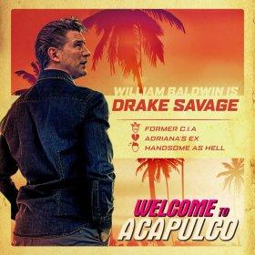 Welcome To Acapulco William Baldwin Is Drake Savage