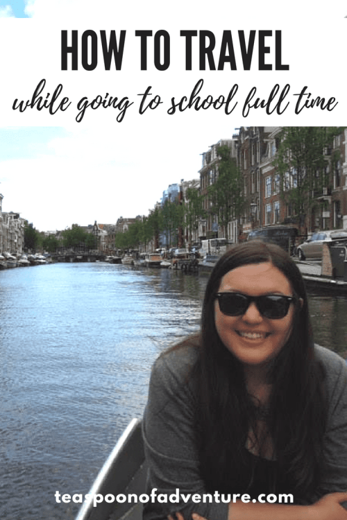 how to travel while going to school full time