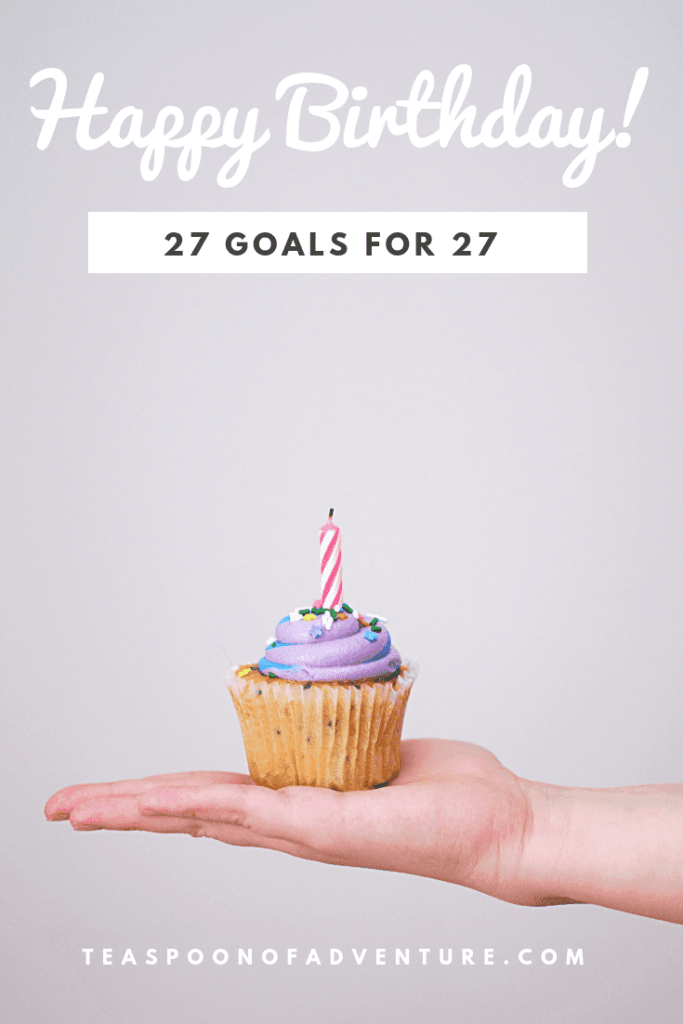 Happy Birthday to me! Getting a little self-reflective and setting 27 goals for my 27th birthday! #birthday #goals