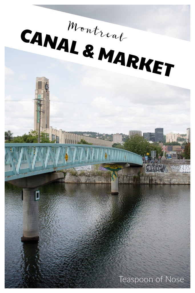 Check out the Montreal canal area if you want a taste of local in the city! And while you're there, definitely head to one of the public markets. | Teaspoon of Nose
