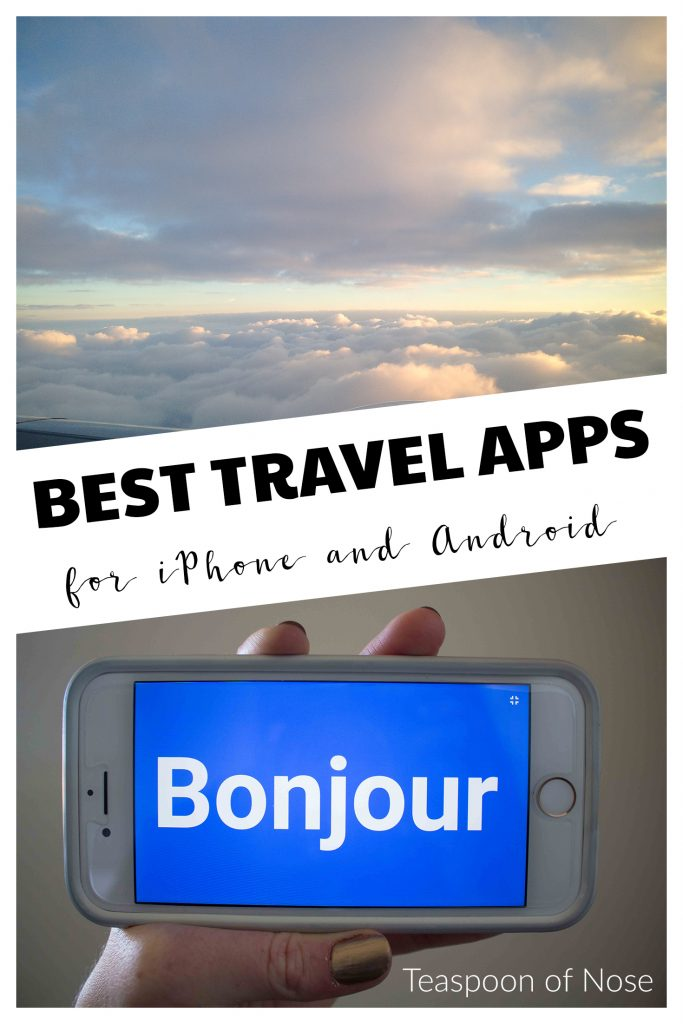 The best travel apps for iPhone or Android. Best of all, they all have free versions! | Teaspoon of Nose