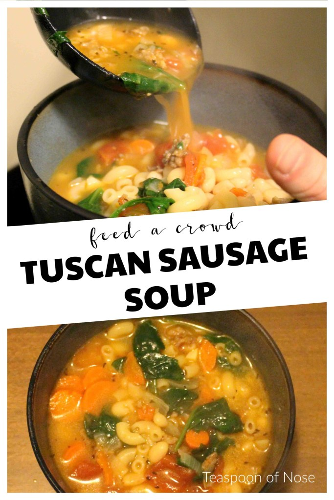 Tuscan Sausage Soup is hearty, delicious, and will feed an army!!  Teaspoon of Nose a