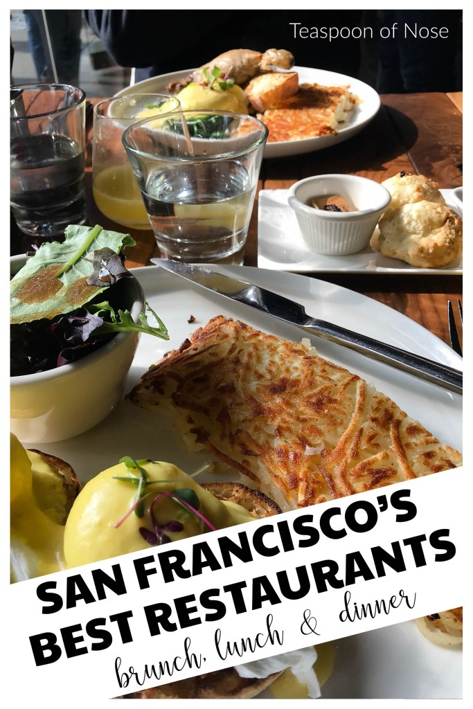 The San Francisco restaurant scene has more great meals that you can possibly eat, but here's where you should start! | Teaspoon of Nose