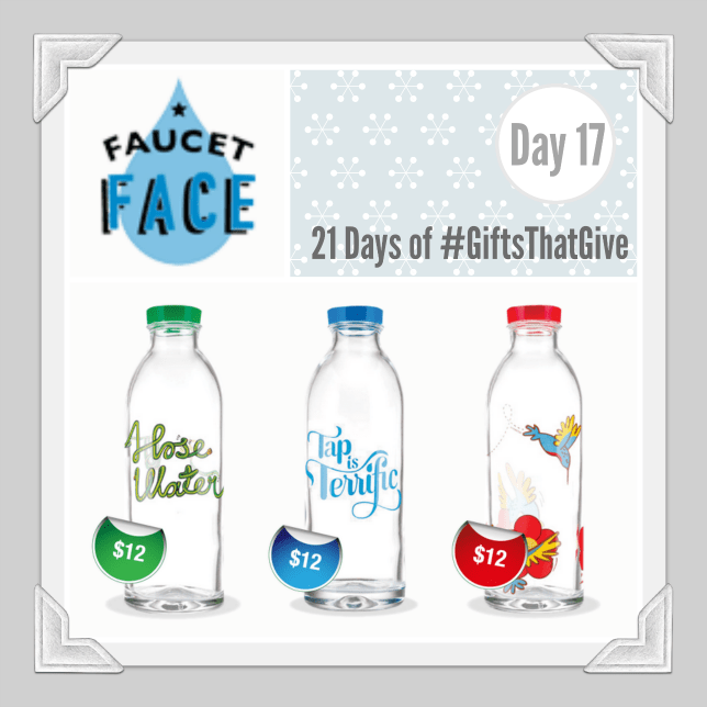Day 17 of #GiftsThatGive: Faucet Face