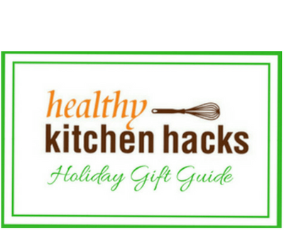 2017 Holiday Gift Guide: Healthy Kitchen Hacks Tools