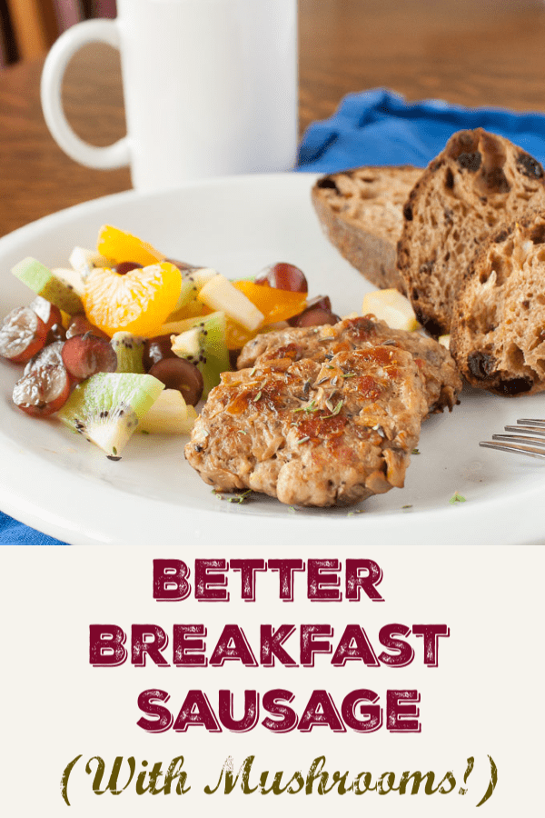 Better Breakfast Sausage for all! Make Breakfast Sausage from Scratch - and make it taste better - plus it's packed with better nutrition - check out this Healthy Kitchen Hack at Teaspoonofspice.com #mushrooms #pork #breakfastFood #brinner #kitchenhacks