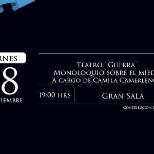 Teatro ¨Guerra¨ Monoloquio sobre el miedo.