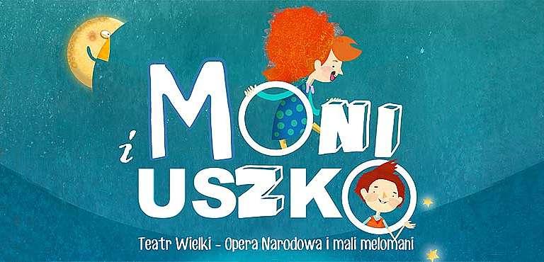 Moni i Uszko : Teatr Wielki Opera Narodowa