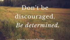 dont-be-discouraged-be-determined