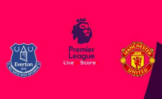 Prediksi Skor Bola Everton vs Manchester United 21 April 2019