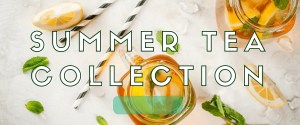 announcement of our summer tea collection
