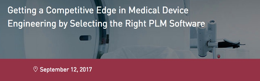Selecting the Right PLM Software for Medical Device Engineering webcast  TechClarity