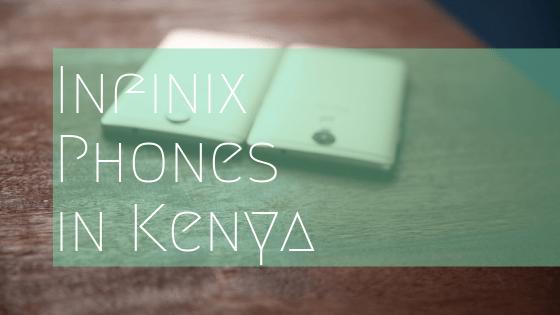 List of Infinix Phones in Kenya 2017