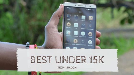 Best Phones Under 15k May-June 2017