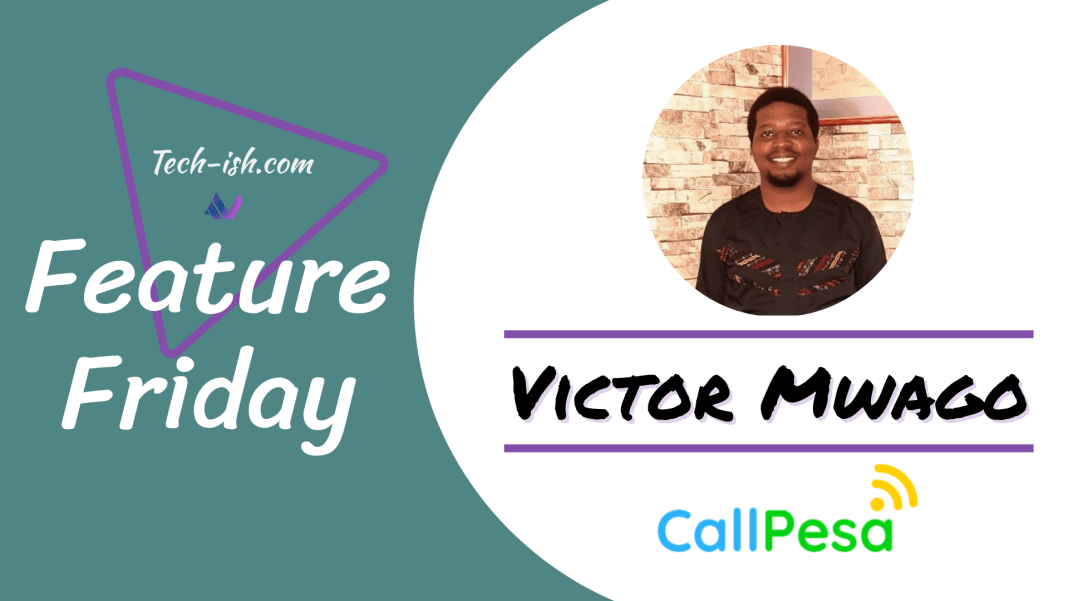 Feature Friday - Victor Mwago CallPesa Kenya