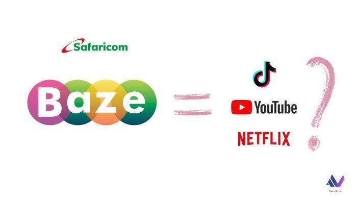 Safaricom Baze is a TikTok, YouTube and Netflix Competitor