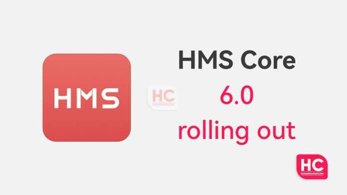 Huawei launches HMS Core 6.0 globally, introducing new services and features