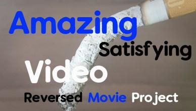 Amazing Satisfying Video Reversed Movie project